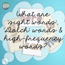 What are sight words, high-frequency words and Dolch words?
